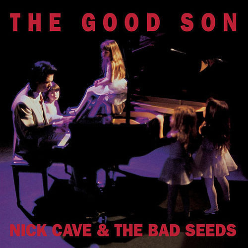 The Good Son (2010 Digital Remaster) by Nick Cave