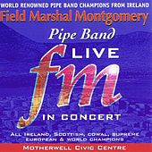 Field Marshall Montgomery Pipe Band Live by Field Marshall Montgomery Pipe Band