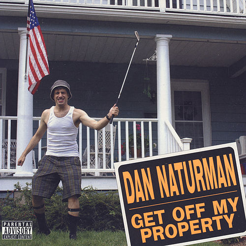 Get Off My Property by Dan Naturman
