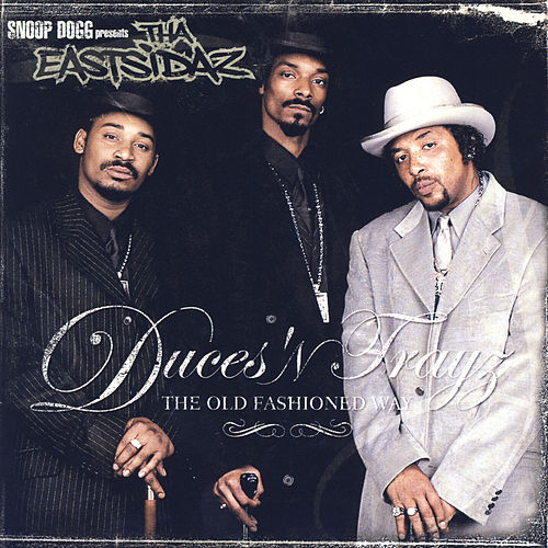 Duces 'N Trayz: The Old Fashioned Way (Clean) by Tha Eastsidaz