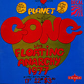 Floating Anarchy 1977 (Live) by Gong