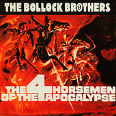 The 4 Horsemen Of The Apocalypse by The Bollock Brothers