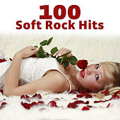 100 Soft Rock Hits (Re-Recorded / Remastered Versions) by Various Artists