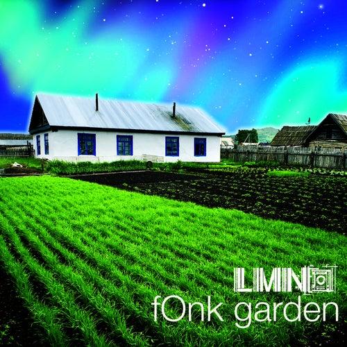 fOnk garden by LMNO