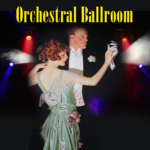 Orchestral Ballroom by Various Artists