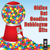 Oldies But Goodies Bubblegum Hits (Re-Recorded / Remastered Versions) by Various Artists