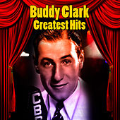 Greatest Hits by Buddy Clark (Jazz)