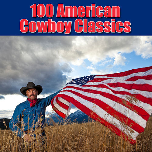 100 American Cowboy Classics by Various Artists