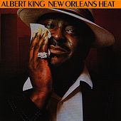 New Orleans Heat by Albert King