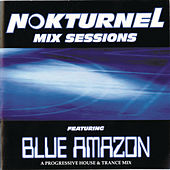 Nokturnel Mix Sessions (Continuous DJ Mix By Blue Amazon) by Various Artists