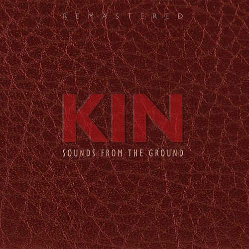Kin Remastered by Sounds from the Ground