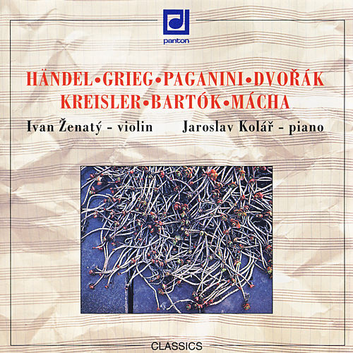 Handel / Grieg / Paganini / Dvorak:  Violin Recital by Ivan Zenaty