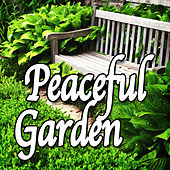 Peaceful Garden (Nature Sounds) by Natural Sounds