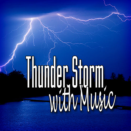 Thunder Storm with Music (Music and Nature Sound) by Music For Meditation