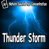 Nature Sounds for Concentration – Thunder Storm by Study Music