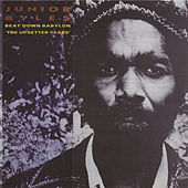 Beat Down Babylon (The Upsetter Years) by Junior Byles