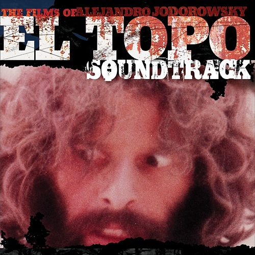 El Topo (Original Motion Picture Soundtrack) by Alejandro Jodorowsky