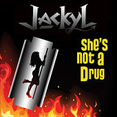 She's Not A Drug by Jackyl