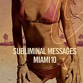 Subliminal Messages Miami 10 by Various Artists