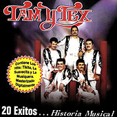 20 Exitos...Historia Musical by Tam Y Tex