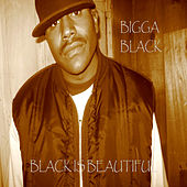 Black Is Beautiful by Bigga Black