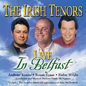 Live From Belfast by The Irish Tenors