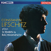 Scriabin: Morceaux & Piano Sonata No. 5 - Rachmaninov: 13 Preludes by Constantin Lifschitz