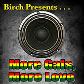 Birch Presents: More Gals, More Love by Various Artists