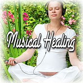 Musical Healing (Healing and Meditation Music) by Relax Music