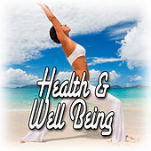 Health and Well Being (Healing Music with Nature Sounds) by Relax Music