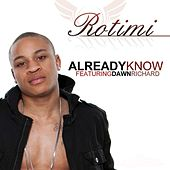 Already Know (feat. Dawn Richard) by Rotimi