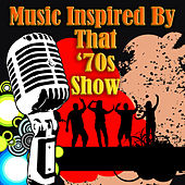 Music Inspired By That '70s Show (Re-Recorded / Remastered Versions) by Various Artists