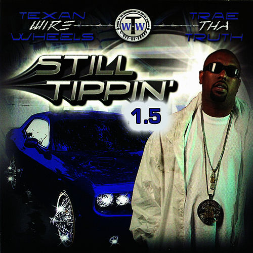 Still Tippin 1.5 by Trae