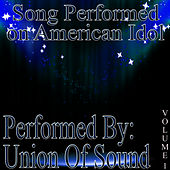Songs Performed On American Idol Volume 1 by Union Of Sound