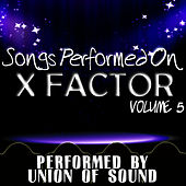 Songs Performed On X Factor Volume 5 by Union Of Sound