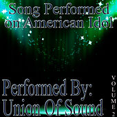 Songs Performed On American Idol Volume 2 by Union Of Sound
