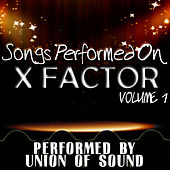Songs Performed On X Factor Volume 1 by Union Of Sound