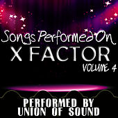Songs Performed On X Factor Volume 4 by Union Of Sound