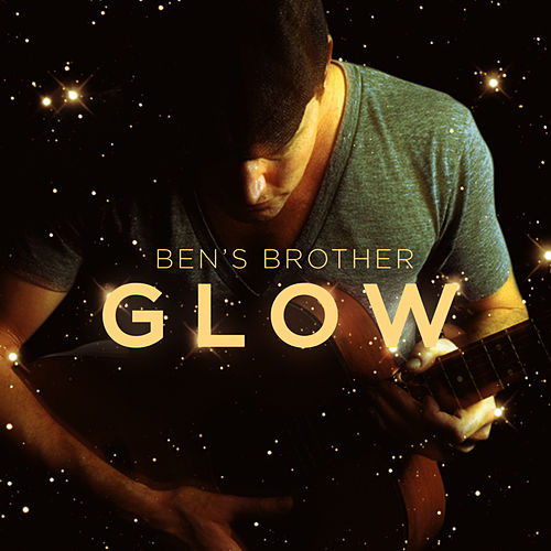 Glow EP by Ben's Brother