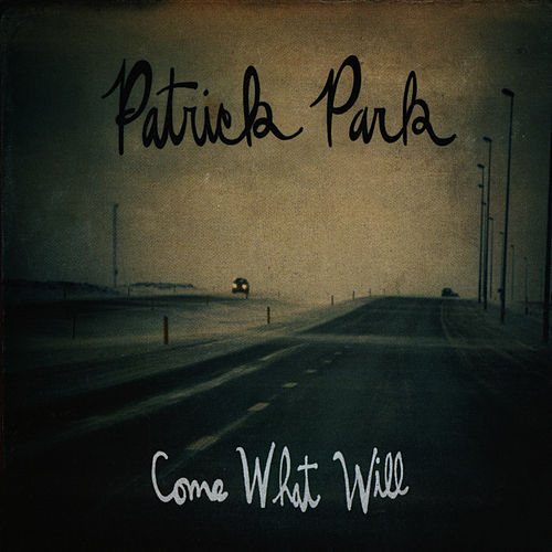 Come What Will by Patrick Park