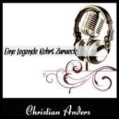 Eine Legende Kehrt Zurueck by Christian Anders