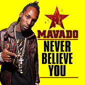 Never Believe You - Single by Mavado