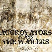 Aggrovators Plays the Wailers by The Aggrovators