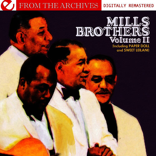 Mills Brothers: Volume II - From The Archives (Digitally Remastered) by The Mills Brothers
