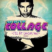 The Best of Collage - I'll Be Loving You (Digitally Remastered) by Various Artists