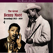 The Music of Cuba - The Great Benny Moré / Recordings 1953 - 1959, Volume 4 by Beny More