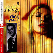 A Zillion Strings And Dick Hyman At The Piano (Digitally Remastered) by Dick Hyman