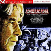 Carl Sandburg Sings Americana - From The Archives (Digitally Remastered) by Carl Sandburg