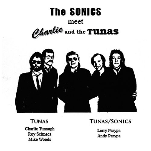 The Sonics Meet Charlie & The Tunas by The Sonics
