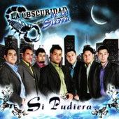 Si Pudiera by La Obscuridad De La Sierra